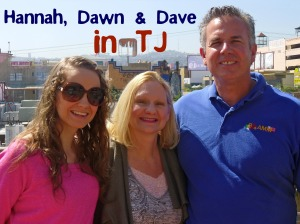 Hannah, Dawn and Dave in TJ